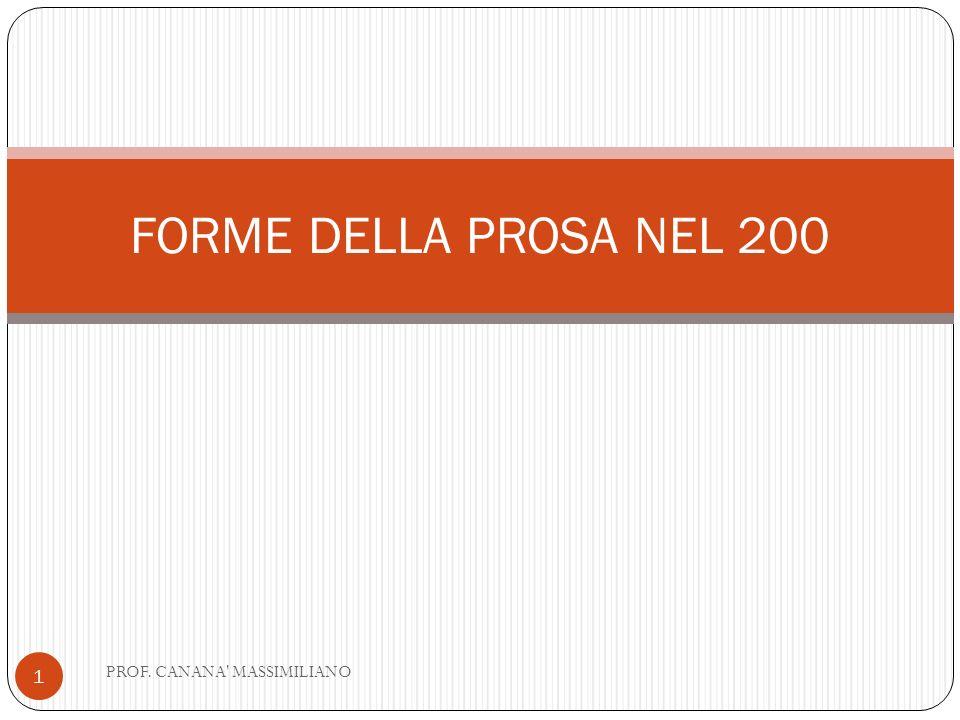 FORME DELLA PROSA NEL 200 1 PROF. CANANA' MASSIMILIANO