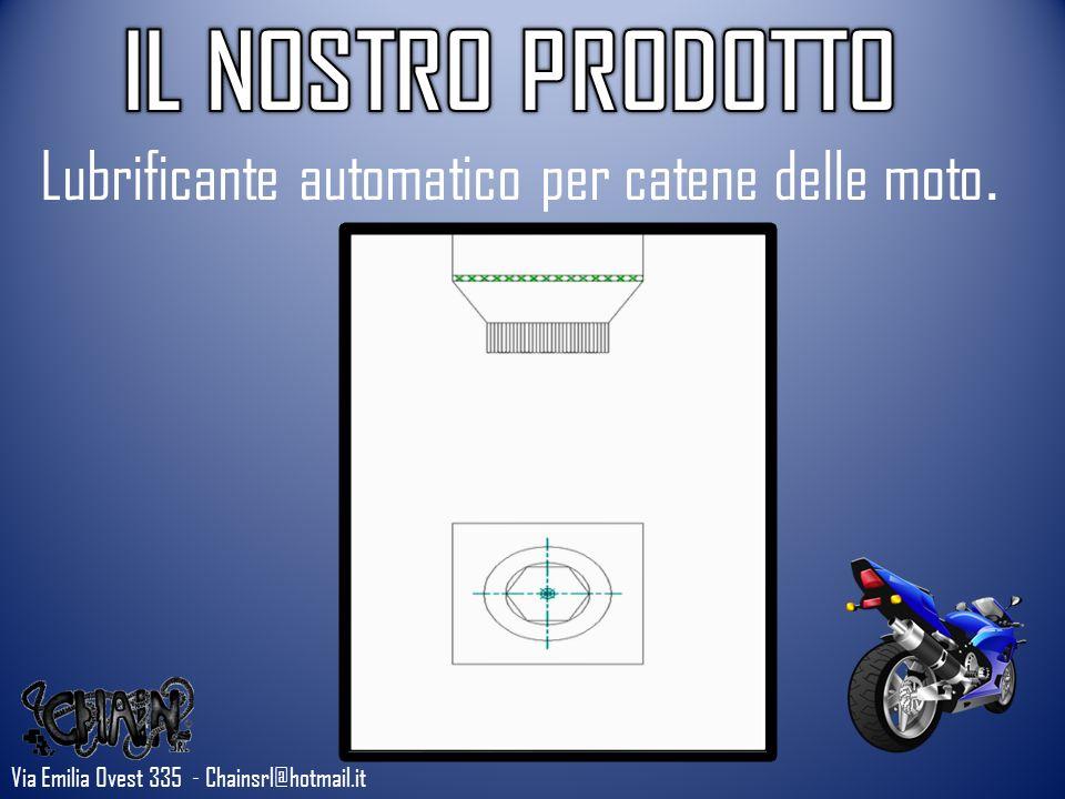 Lubrificante automatico per catene delle moto. Via Emilia Ovest 335 - Chainsrl@hotmail.it