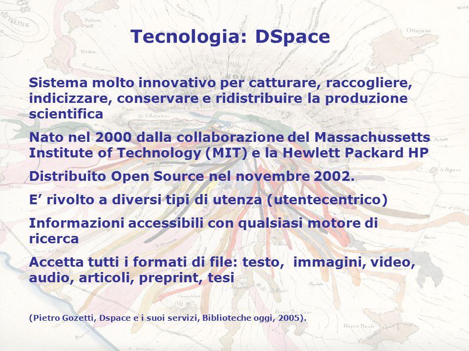 Sistema molto innovativo per catturare, raccogliere, indicizzare, conservare e ridistribuire la produzione scientifica Nato nel 2000 dalla collaborazione del Massachussetts Institute of Technology (MIT) e la Hewlett Packard HP Distribuito Open Source nel novembre 2002.