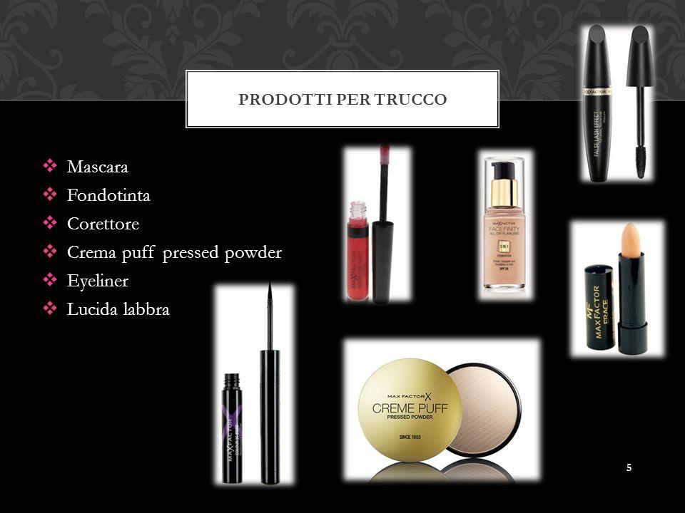  Mascara  Fondotinta  Corettore  Crema puff pressed powder  Eyeliner  Lucida labbra PRODOTTI PER TRUCCO 5