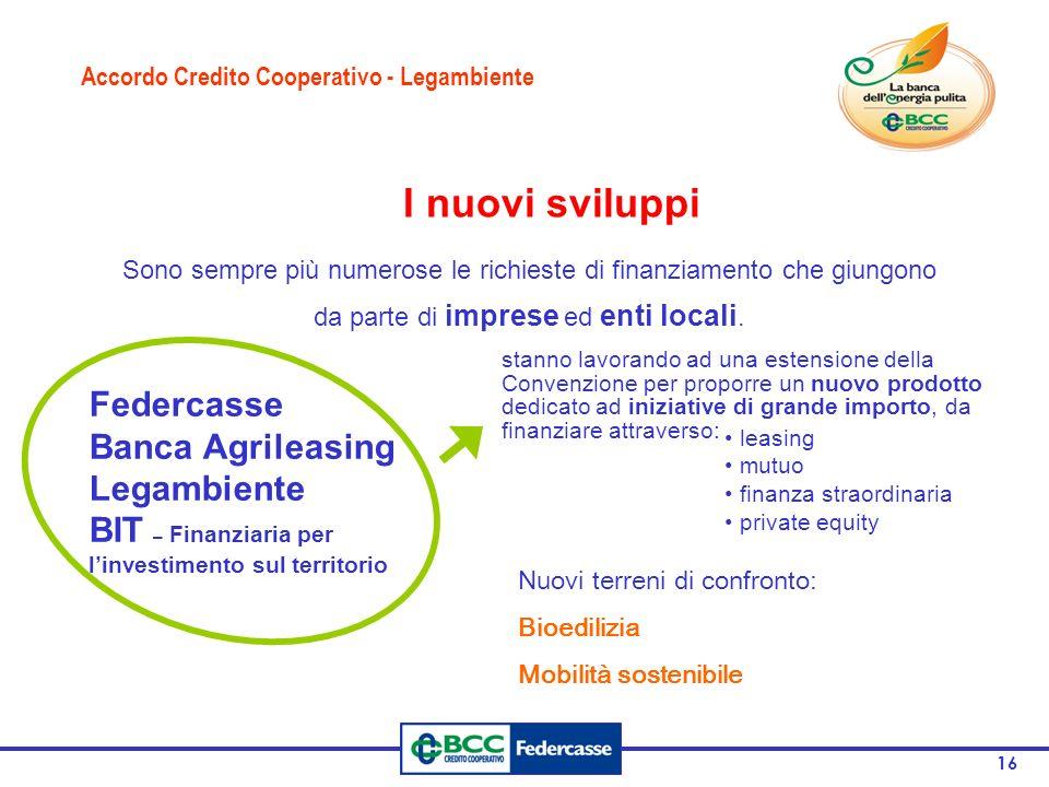 16 Sono sempre più numerose le richieste di finanziamento che giungono da parte di imprese ed enti locali.