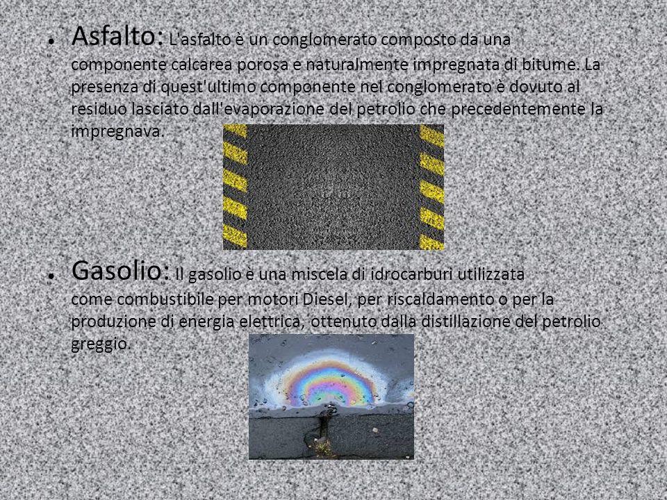 ● Asfalto: L'asfalto è un conglomerato composto da una componente calcarea porosa e naturalmente impregnata di bitume. La presenza di quest'ultimo com