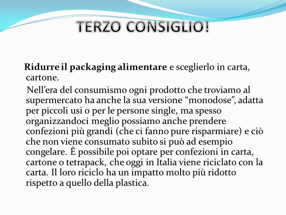 Ridurre il packaging alimentare e sceglierlo in carta, cartone. Nell'era del consumismo ogni prodotto che troviamo al supermercato ha anche la sua ver