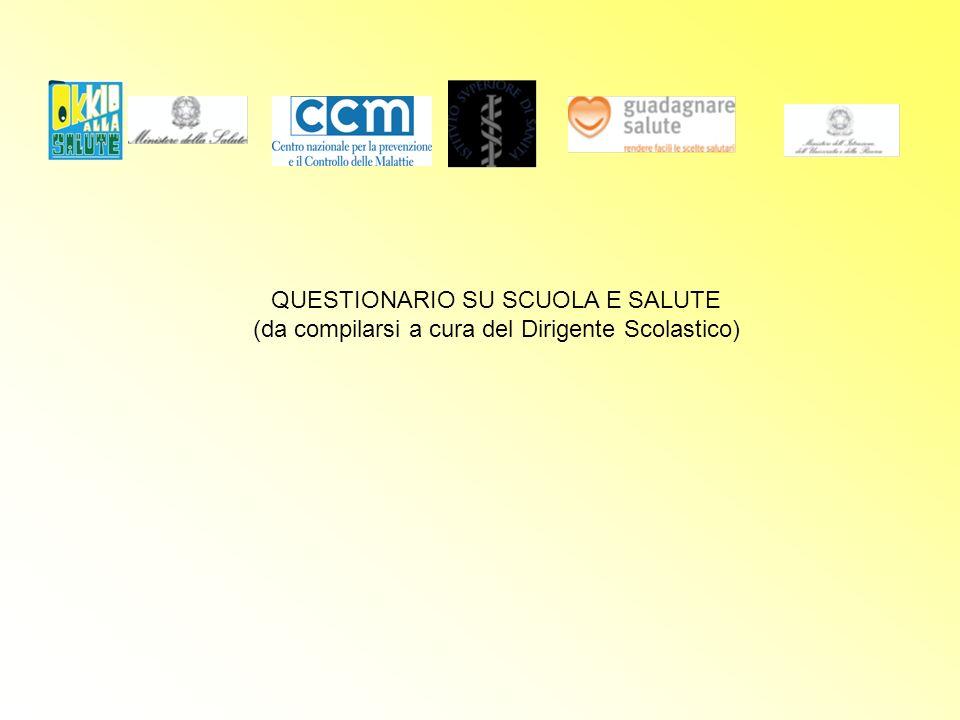 QUESTIONARIO SU SCUOLA E SALUTE (da compilarsi a cura del Dirigente Scolastico)