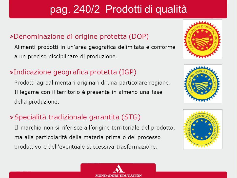 »Denominazione di origine protetta (DOP) Alimenti prodotti in un'area geografica delimitata e conforme a un preciso disciplinare di produzione.