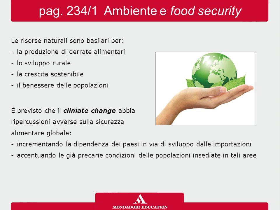 Le risorse naturali sono basilari per: -la produzione di derrate alimentari -lo sviluppo rurale -la crescita sostenibile -il benessere delle popolazio