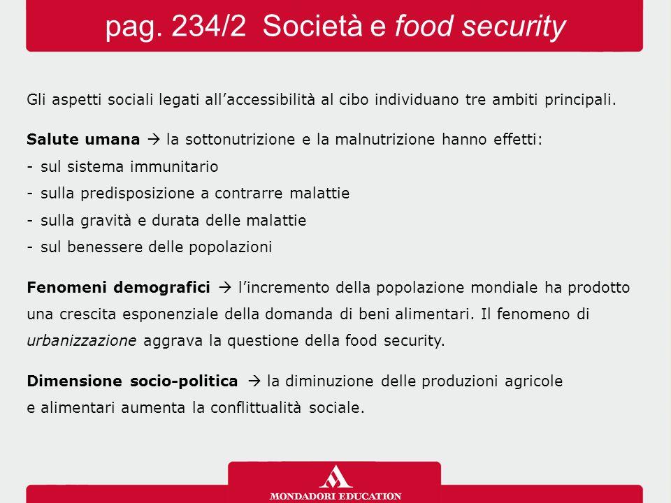 Gli aspetti sociali legati all'accessibilità al cibo individuano tre ambiti principali. Salute umana  la sottonutrizione e la malnutrizione hanno eff