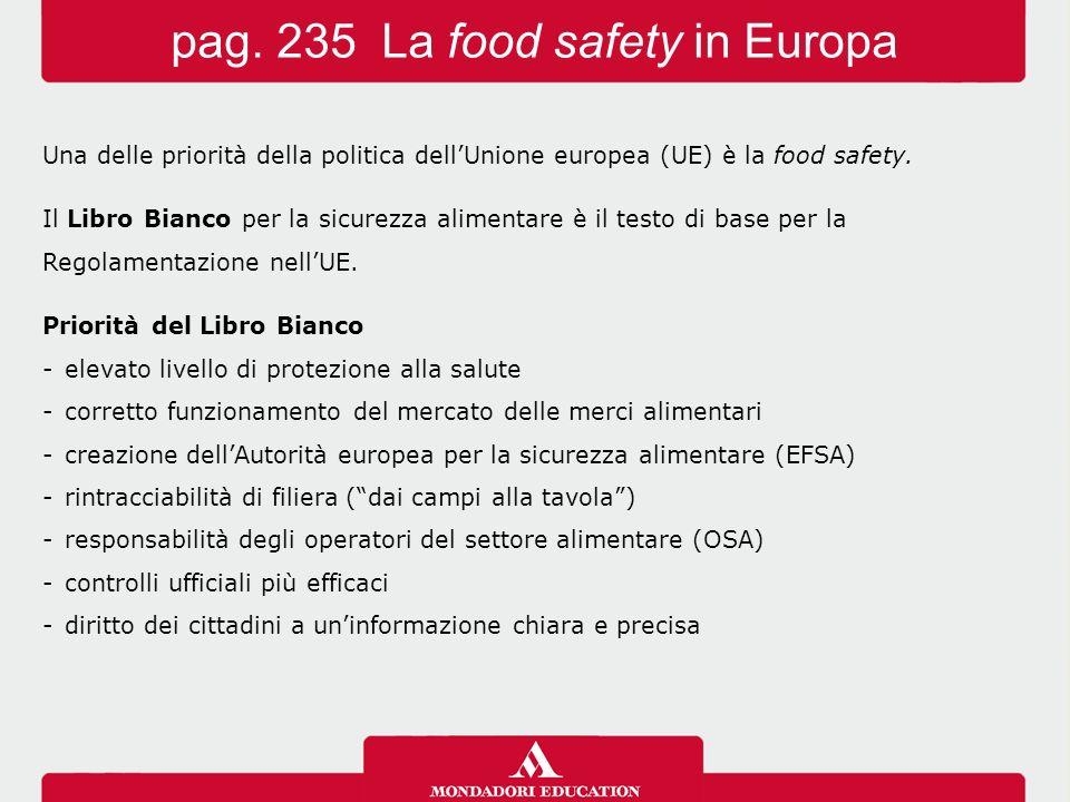 Una delle priorità della politica dell'Unione europea (UE) è la food safety. Il Libro Bianco per la sicurezza alimentare è il testo di base per la Reg