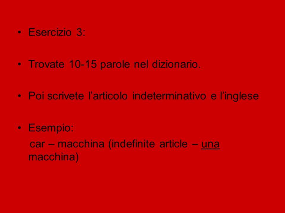 Esercizio 3: Trovate 10-15 parole nel dizionario.