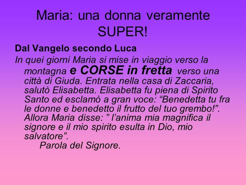 Maria: una donna veramente SUPER.