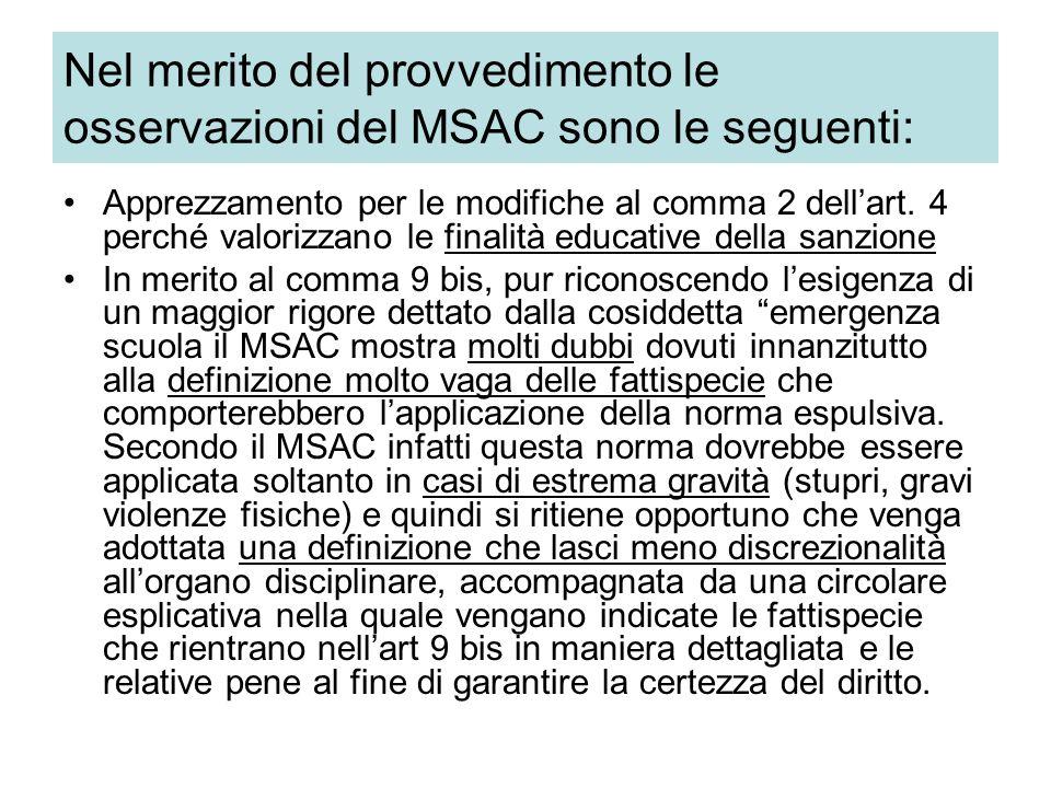 Nel merito del provvedimento le osservazioni del MSAC sono le seguenti: Apprezzamento per le modifiche al comma 2 dell'art.