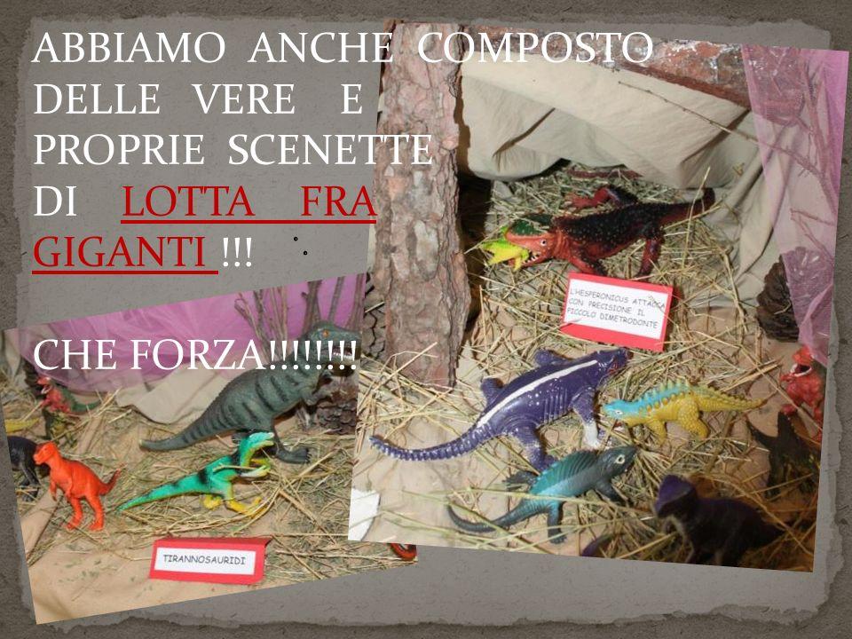 ABBIAMO ANCHE COMPOSTO DELLE VERE E PROPRIE SCENETTE DI LOTTA FRA GIGANTI !!! CHE FORZA!!!!!!!!