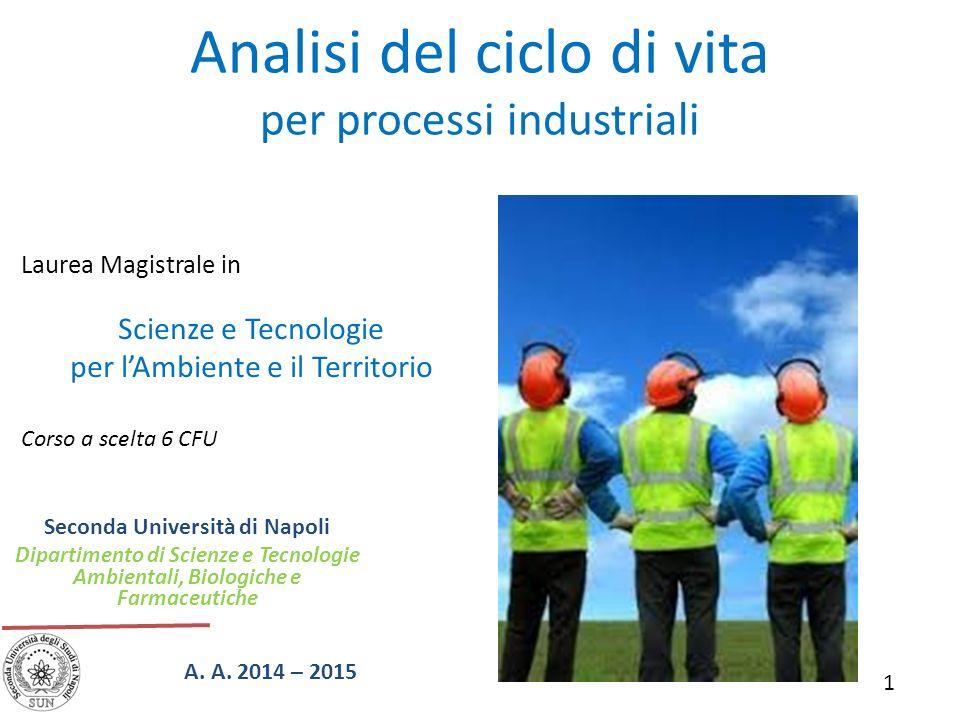 22 Analisi del ciclo di vita per processi industriali Equivalenza dei sistemi