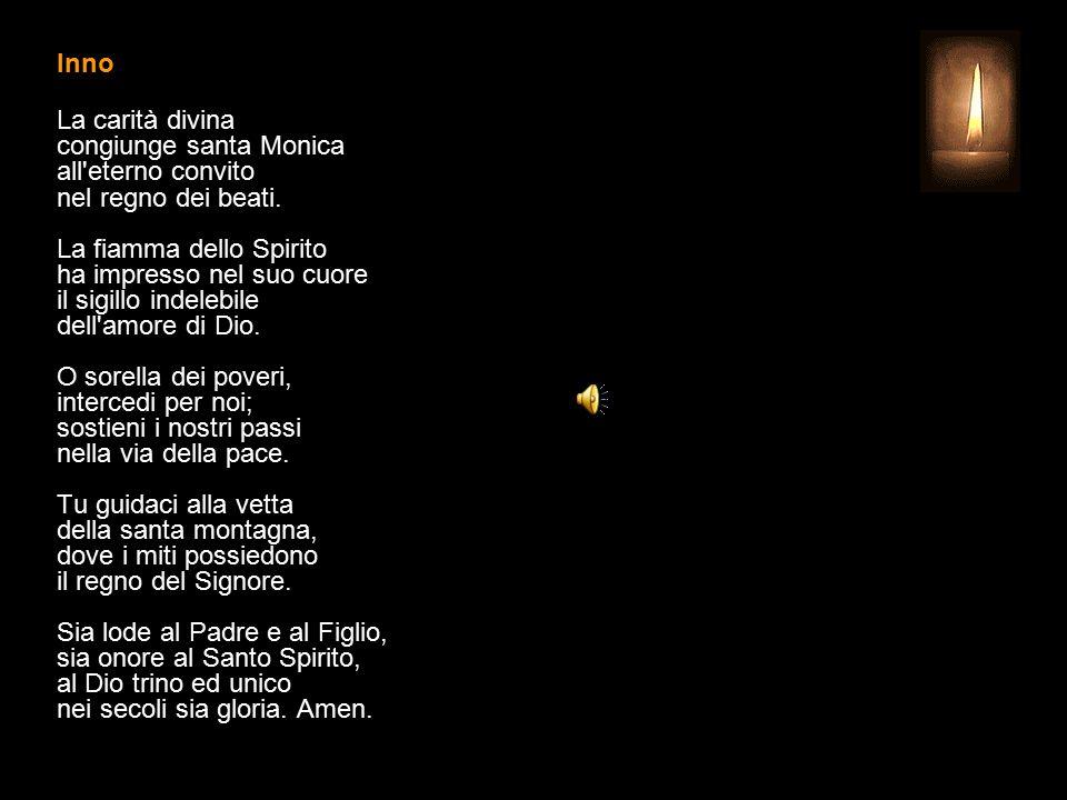 Inno La carità divina congiunge santa Monica all eterno convito nel regno dei beati.