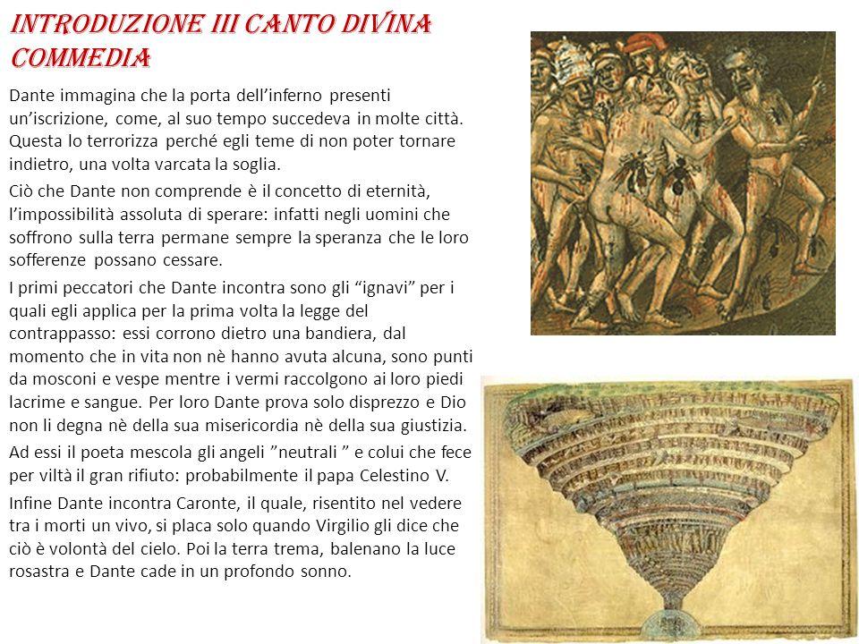 Introduzione III canto Divina Commedia Dante immagina che la porta dell'inferno presenti un'iscrizione, come, al suo tempo succedeva in molte città. Q