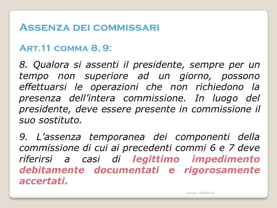 Assenza dei commissari Art.11 comma 8, 9: 8.