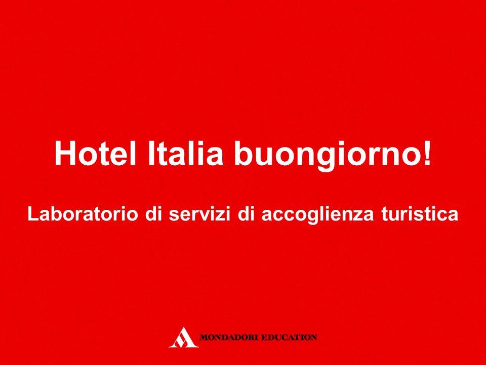 Hotel Italia buongiorno! Laboratorio di servizi di accoglienza turistica