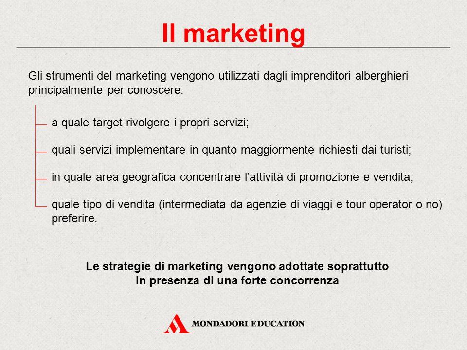 Gli strumenti del marketing vengono utilizzati dagli imprenditori alberghieri principalmente per conoscere: a quale target rivolgere i propri servizi;