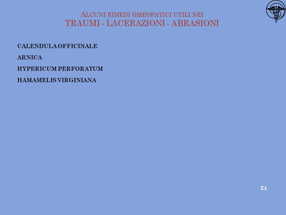 A LCUNI RIMEDI OMEOPATICI UTILI NEI TRAUMI - LACERAZIONI - ABRASIONI CALENDULA OFFICINALE ARNICA HYPERICUM PERFORATUM HAMAMELIS VIRGINIANA 24