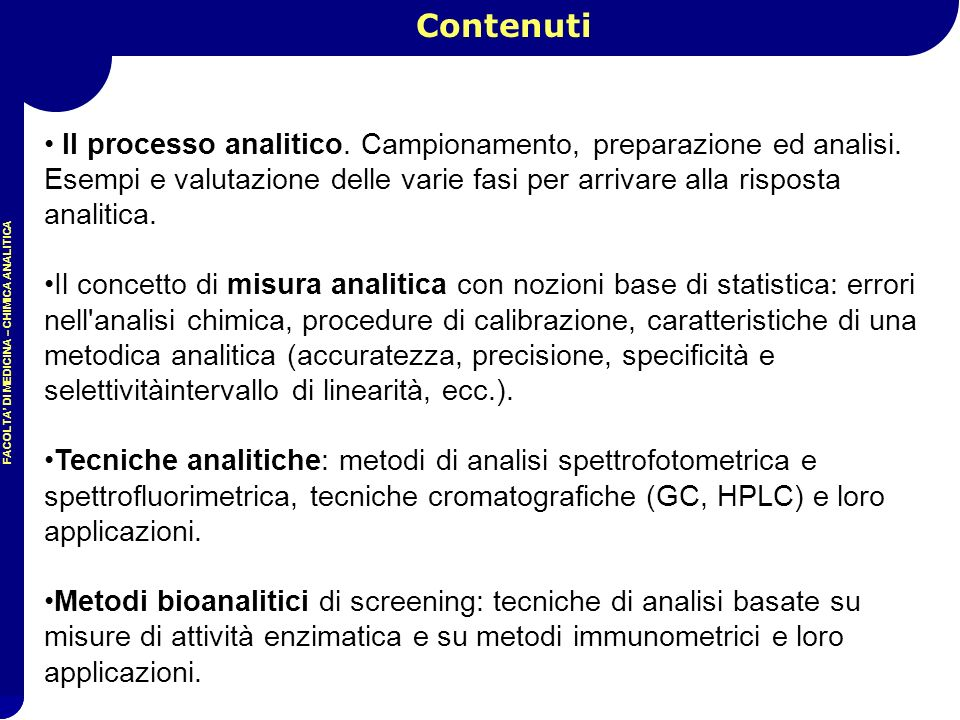 FACOLTA' DI MEDICINA – CHIMICA ANALITICA Il processo analitico. Campionamento, preparazione ed analisi. Esempi e valutazione delle varie fasi per arri