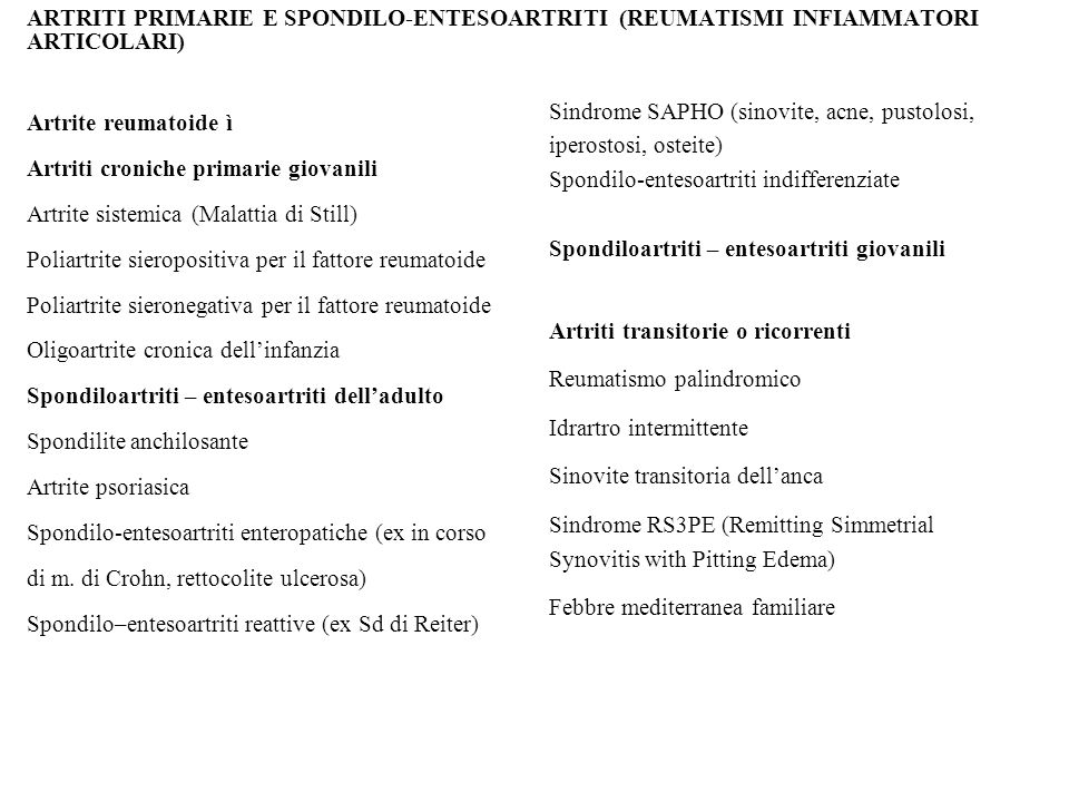ARTRITI PRIMARIE E SPONDILO-ENTESOARTRITI (REUMATISMI INFIAMMATORI ARTICOLARI) Artrite reumatoide ì Artriti croniche primarie giovanili Artrite sistem