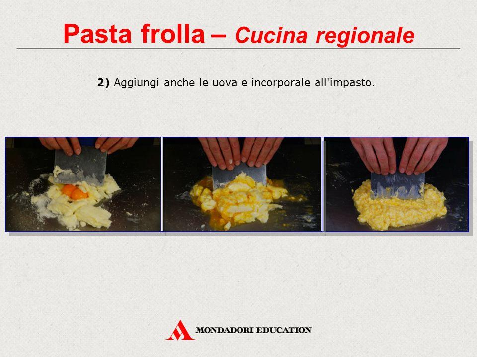 2) Aggiungi anche le uova e incorporale all'impasto. Pasta frolla – Cucina regionale