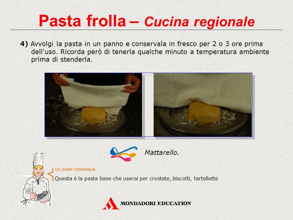 4) Avvolgi la pasta in un panno e conservala in fresco per 2 o 3 ore prima dell'uso. Ricorda però di tenerla qualche minuto a temperatura ambiente pri