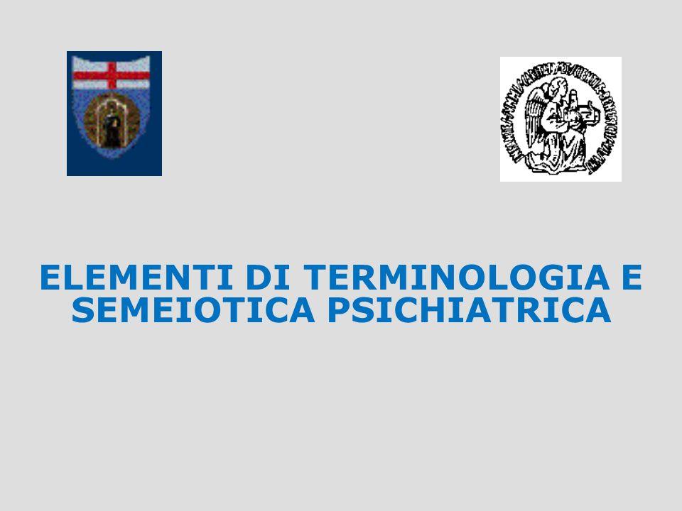 ELEMENTI DI TERMINOLOGIA E SEMEIOTICA PSICHIATRICA