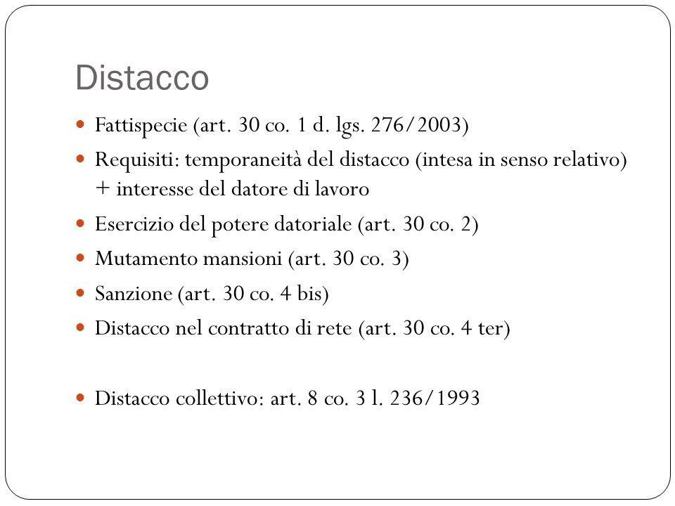 Distacco Fattispecie (art.30 co. 1 d. lgs.