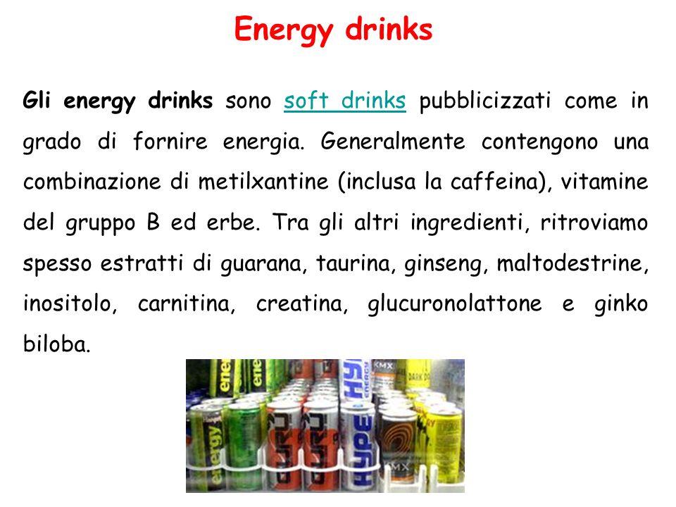 Energy drinks Gli energy drinks sono soft drinks pubblicizzati come in grado di fornire energia. Generalmente contengono una combinazione di metilxant