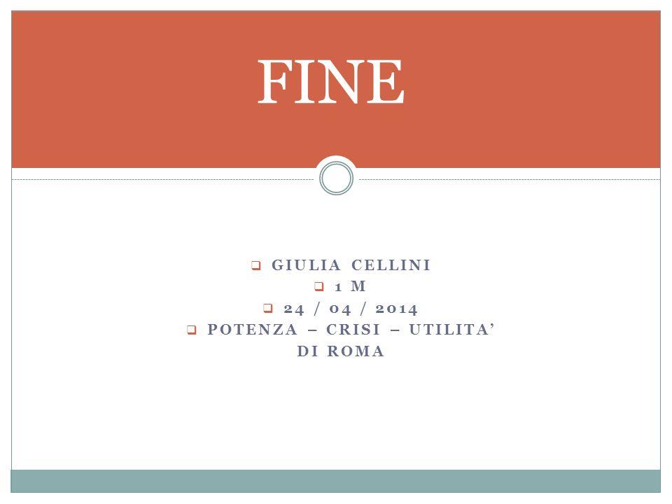  GIULIA CELLINI  1 M  24 / 04 / 2014  POTENZA – CRISI – UTILITA' DI ROMA FINE