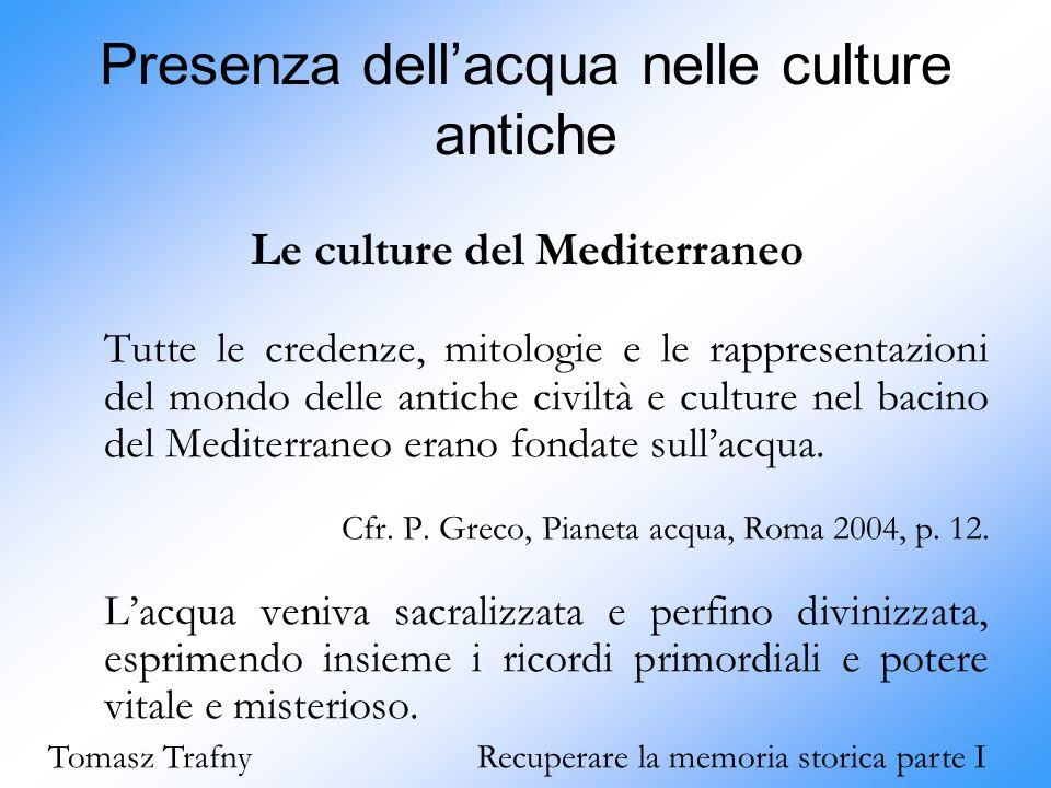 Presenza dell'acqua nelle culture antiche Le culture del Mediterraneo Tutte le credenze, mitologie e le rappresentazioni del mondo delle antiche civil