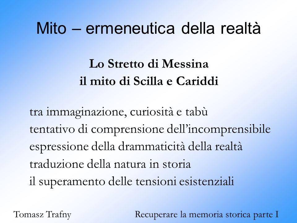 Mito – ermeneutica della realtà Lo Stretto di Messina il mito di Scilla e Cariddi tra immaginazione, curiosità e tabù tentativo di comprensione dell'i