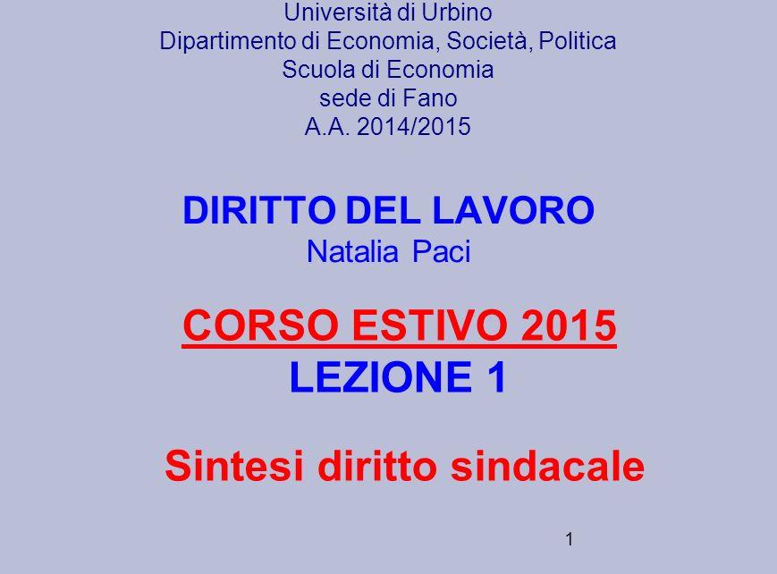1 Università di Urbino Dipartimento di Economia, Società, Politica Scuola di Economia sede di Fano A.A. 2014/2015 DIRITTO DEL LAVORO Natalia Paci CORS