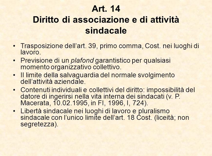 Art. 14 Diritto di associazione e di attività sindacale Trasposizione dell'art. 39, primo comma, Cost. nei luoghi di lavoro. Previsione di un plafond