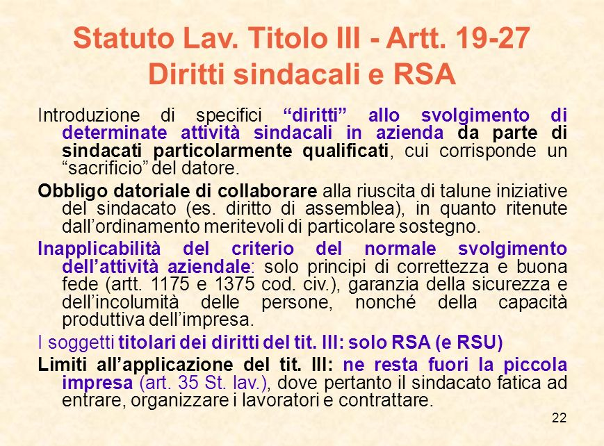 """22 Statuto Lav. Titolo III - Artt. 19-27 Diritti sindacali e RSA Introduzione di specifici """"diritti"""" allo svolgimento di determinate attività sindacal"""