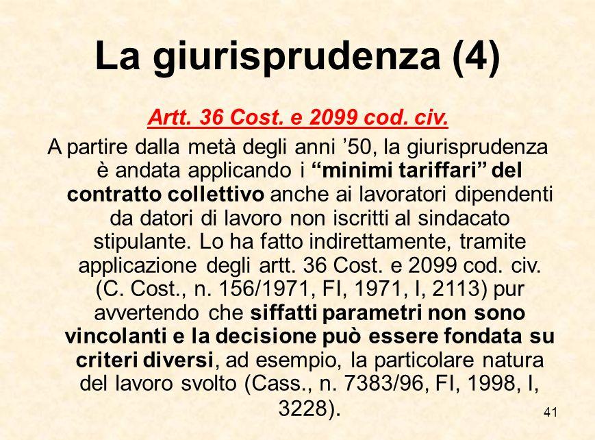 """41 La giurisprudenza (4) Artt. 36 Cost. e 2099 cod. civ. A partire dalla metà degli anni '50, la giurisprudenza è andata applicando i """"minimi tariffar"""