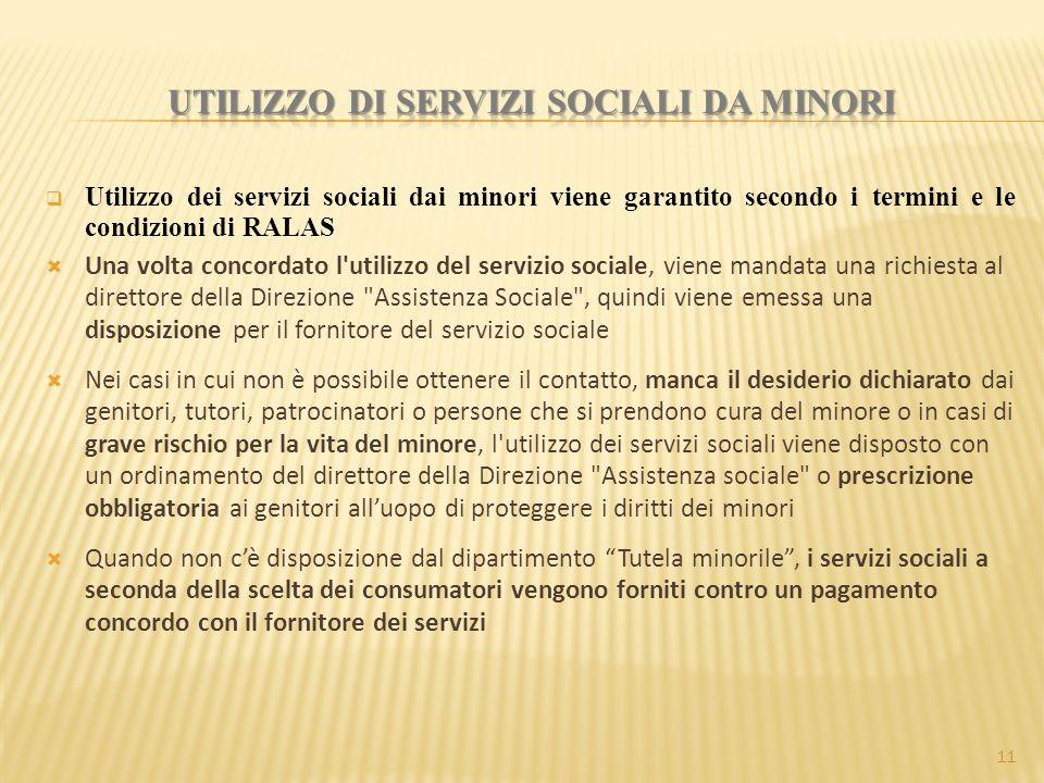  Utilizzo dei servizi sociali dai minori viene garantito secondo i termini e le condizioni di RALAS  Una volta concordato l'utilizzo del servizio so
