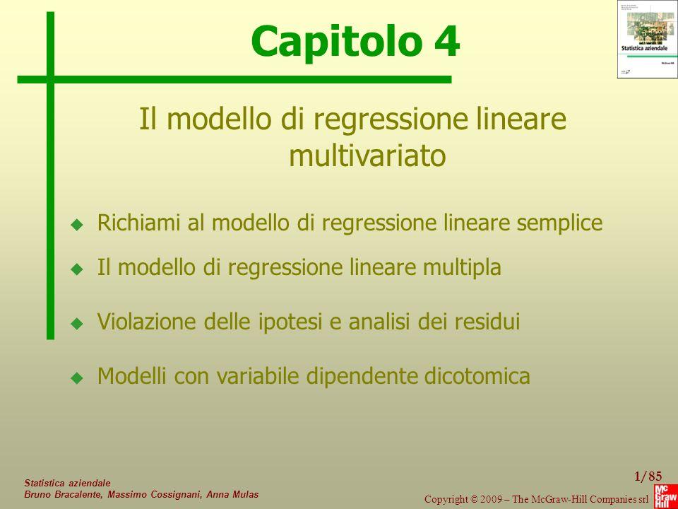 1/85 Copyright © 2009 – The McGraw-Hill Companies srl Statistica aziendale Bruno Bracalente, Massimo Cossignani, Anna Mulas Capitolo 4 Il modello di r