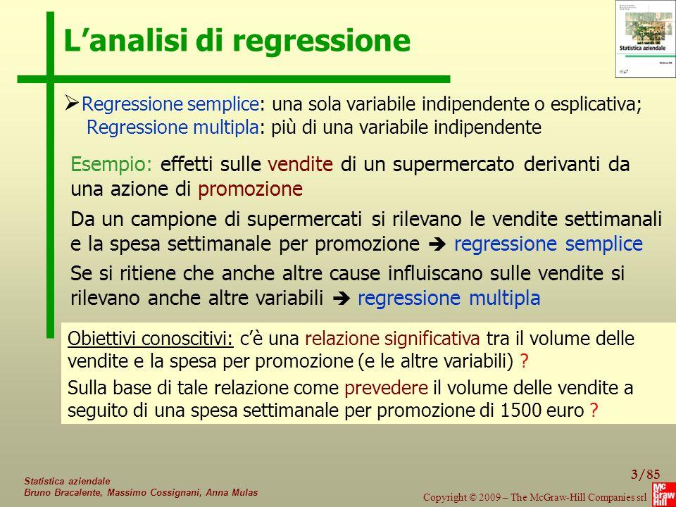 3/85 Copyright © 2009 – The McGraw-Hill Companies srl Statistica aziendale Bruno Bracalente, Massimo Cossignani, Anna Mulas L'analisi di regressione 