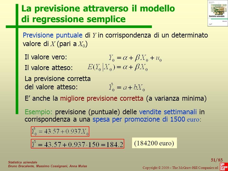 51/85 Copyright © 2009 – The McGraw-Hill Companies srl Statistica aziendale Bruno Bracalente, Massimo Cossignani, Anna Mulas La previsione attraverso