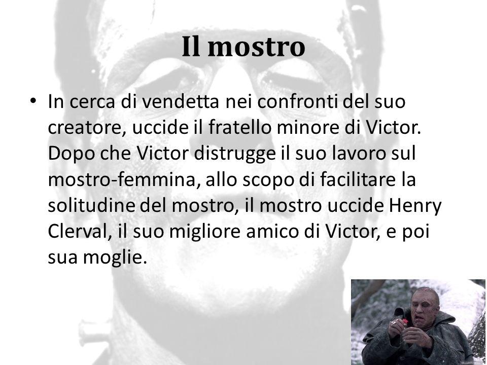 Il mostro Mentre Victor prova odio assoluto per la sua creazione, il mostro dimostra che non è un essere puramente malvagio.