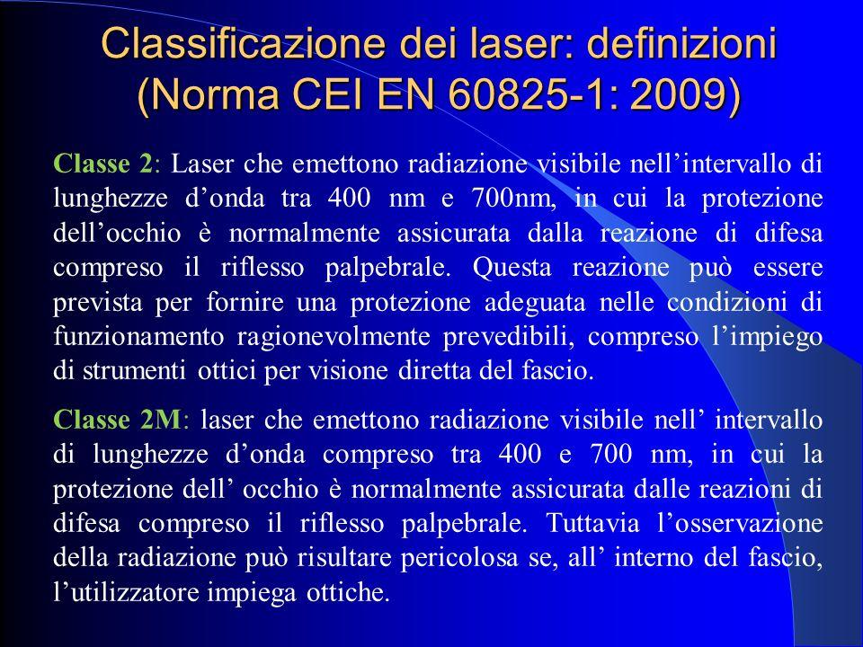 Classe 2: Laser che emettono radiazione visibile nell'intervallo di lunghezze d'onda tra 400 nm e 700nm, in cui la protezione dell'occhio è normalment