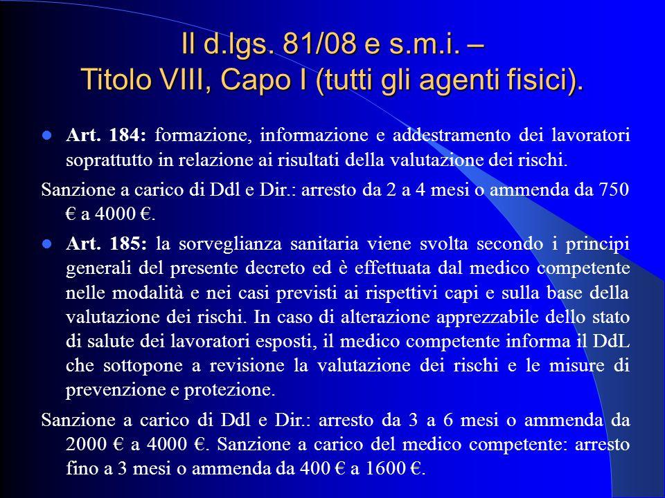 Il d.lgs. 81/08 e s.m.i. – Titolo VIII, Capo I (tutti gli agenti fisici). Art. 184: formazione, informazione e addestramento dei lavoratori soprattutt