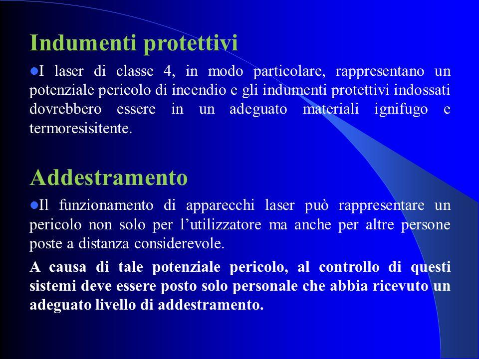 Indumenti protettivi I laser di classe 4, in modo particolare, rappresentano un potenziale pericolo di incendio e gli indumenti protettivi indossati d