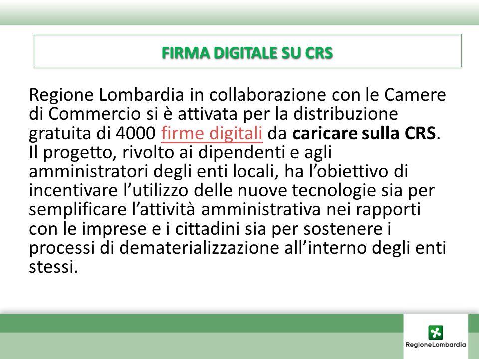 FIRMA DIGITALE SU CRS Regione Lombardia in collaborazione con le Camere di Commercio si è attivata per la distribuzione gratuita di 4000 firme digitali da caricare sulla CRS.