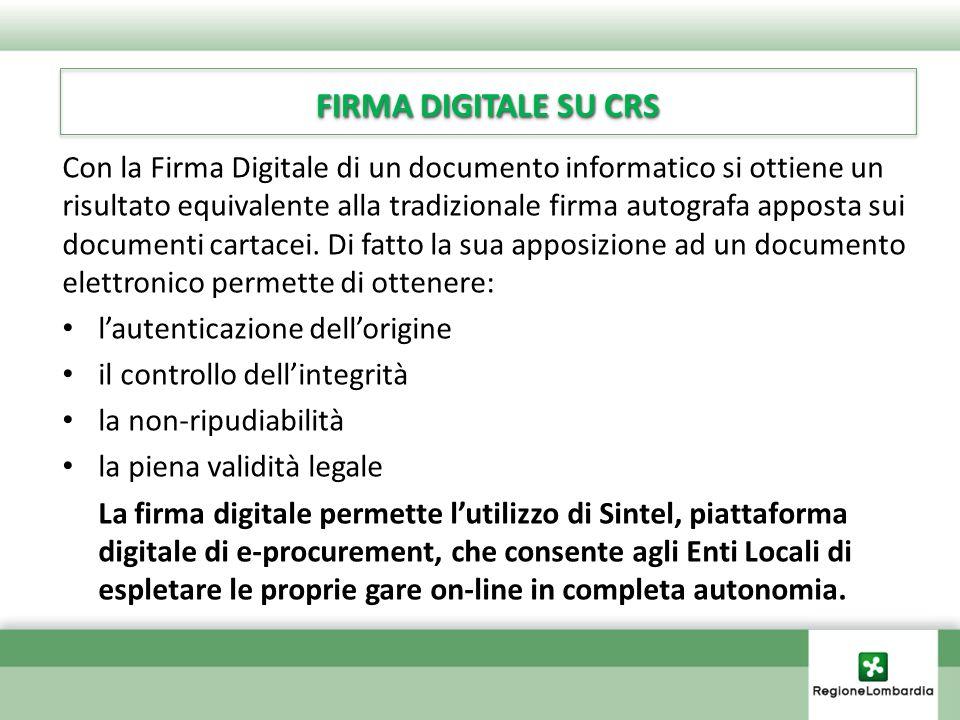FIRMA DIGITALE SU CRS Con la Firma Digitale di un documento informatico si ottiene un risultato equivalente alla tradizionale firma autografa apposta sui documenti cartacei.