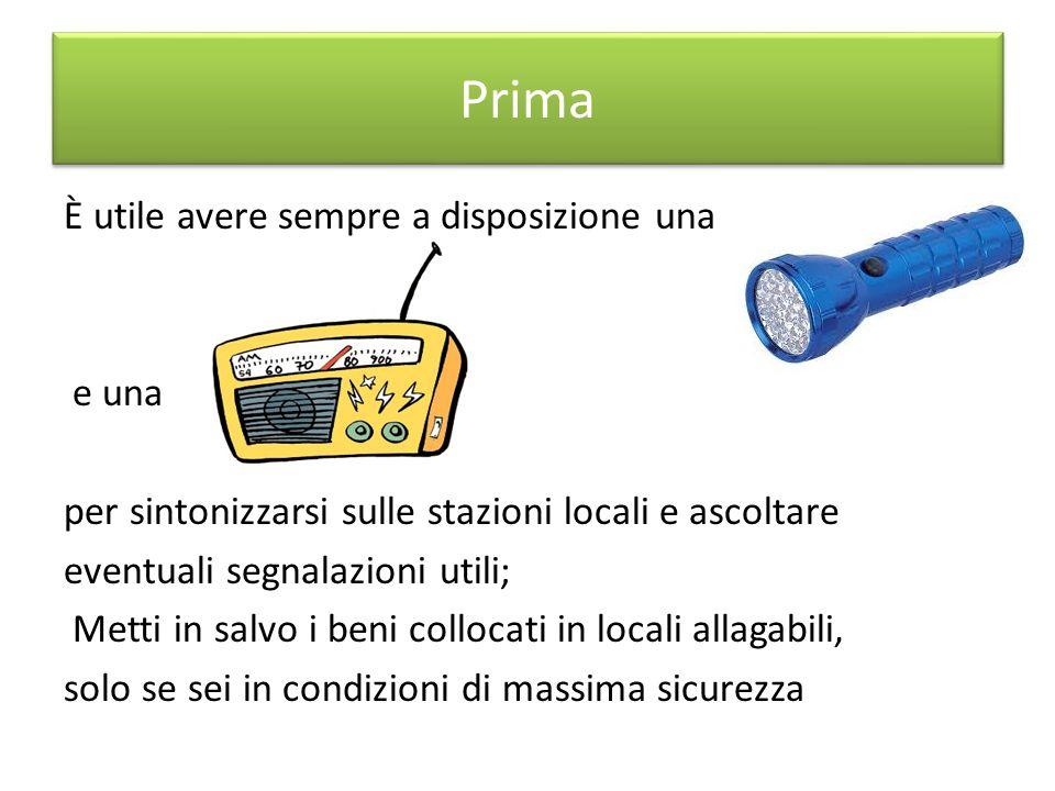 Prima È utile avere sempre a disposizione una e una per sintonizzarsi sulle stazioni locali e ascoltare eventuali segnalazioni utili; Metti in salvo i