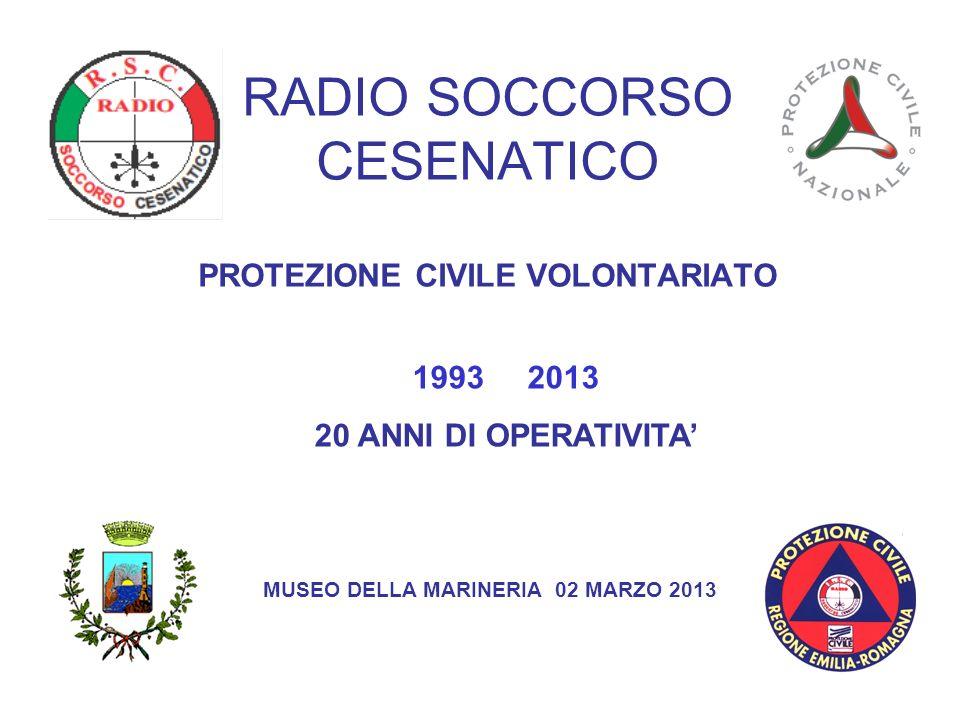 RADIO SOCCORSO CESENATICO PROTEZIONE CIVILE VOLONTARIATO 1993 2013 20 ANNI DI OPERATIVITA' MUSEO DELLA MARINERIA 02 MARZO 2013