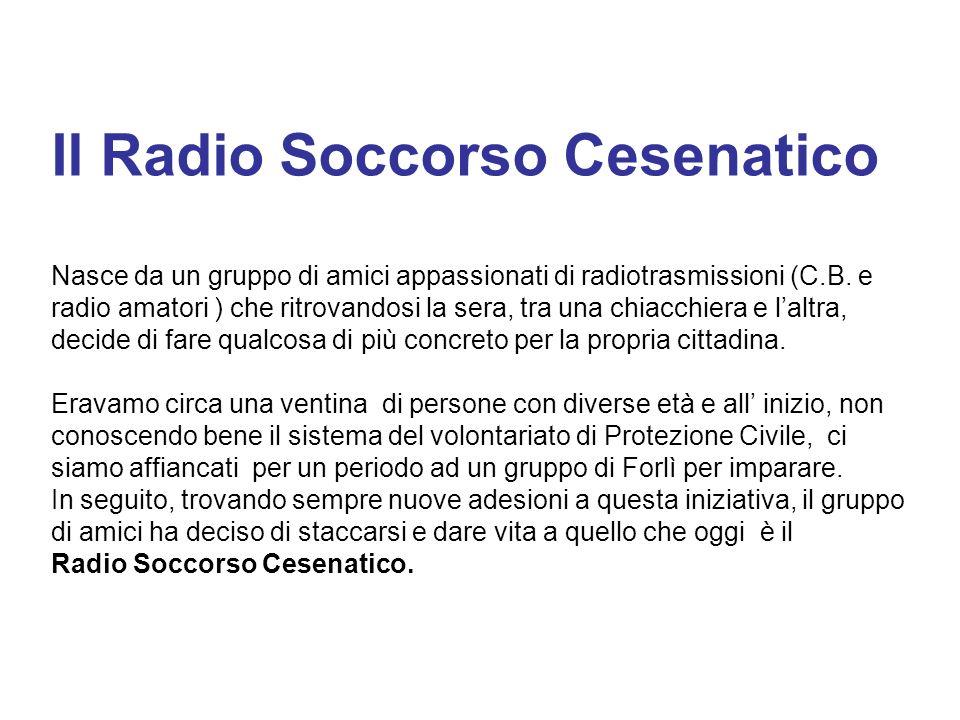 Il Radio Soccorso Cesenatico Nasce da un gruppo di amici appassionati di radiotrasmissioni (C.B.